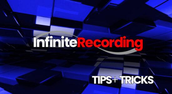 Infinite Recording - Tips + Tricks